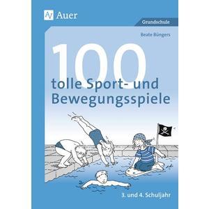 100 tolle Sport- und Bewegungsspiele. Unterrichtshilfen Grundschule Sport (3. und 4. Schuljahr), 7. Auflage