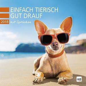 Einfach tierisch gut drauf 2018 - Broschurkalender / Kalender