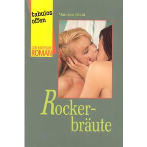 ROCKERBRÄUTE [Der erotische Roman] Taschenbuch