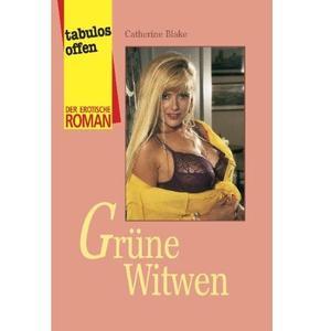 GRÜNE WITWEN [Der erotische Roman] Taschenbuch