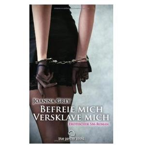 BEFREIE MICH VERSKLAVE MICH [Blue Panther Books] Taschenbuch