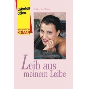 LEIB AUS MEINEM LEIBE [Der Erotische Roman] Taschenbuch
