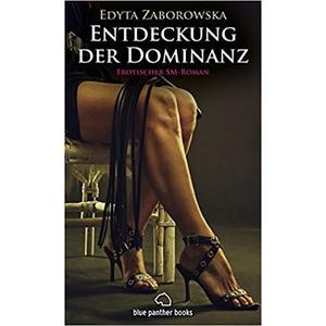 ENTDECKUNG DER DOMINANZ [Blue Panther Books] Roman