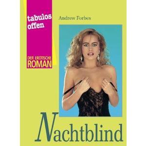 NACHTBLIND [Der erotische Roman] Taschenbuch