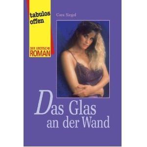 DAS GLAS AN DER WAND [Der erotische Roman] Taschenbuch