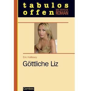 GÖTTLICHE LIZ [Der erotische Roman] Taschenbuch