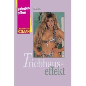 TRIEBHAUSEFFEKT [Der erotische Roman] Taschenbuch