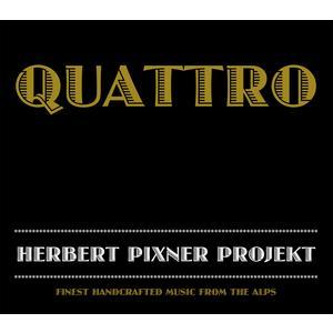 HERBERT PIXNER PROJEKT Quattro- CD