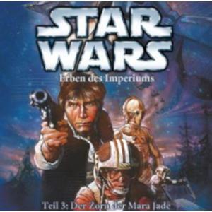 STAR WARS Erben des Imperiums: Der Zorn der Mara Jade - Teil 3- CD
