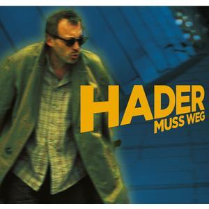 HADER, JOSEF Hader muss weg DCD- DCD