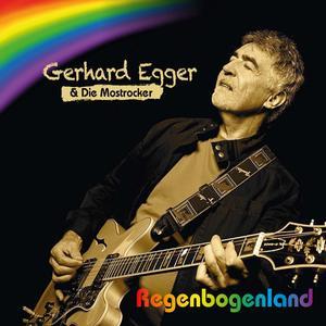 EGGER, GERHARD & DIE MOSTROCKER Regenbogenland- CD