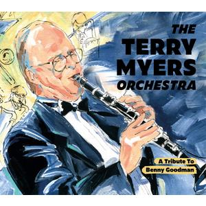 TERRY MYERS ORCHESTRA, THE A Tribute To Benny Goodman- CD