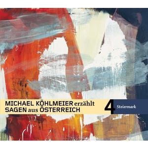 KÖHLMEIER, MICHAEL Sagen aus Österreich: Steiermark- CD