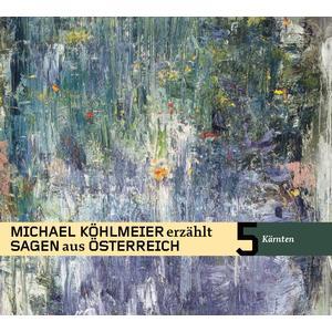 KÖHLMEIER, MICHAEL Sagen aus Österreich: Kärnten- CD