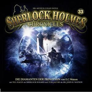 SHERLOCK HOLMES CHRONICLES Die Diamanten der Prinzessin - Folge 33- CD