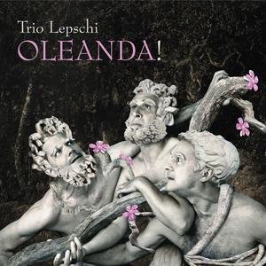 TRIO LEPSCHI Oleanda- CD