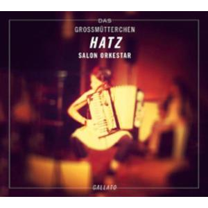GROSSMÜTTERCHEN HATZ SALON ORKESTAR, DAS Gallato- CD