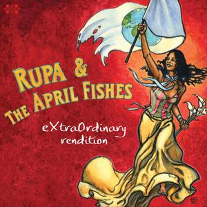 RUPA & THE APRIL FISHES ExtraOrdinary Rendition- CD