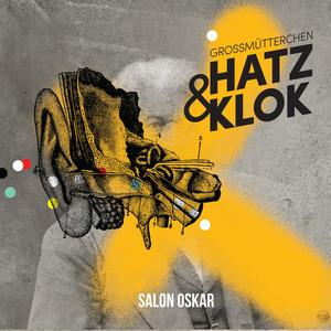 GROSSMÜTTERCHEN HATZ & KLOK Salon Oskar- CD