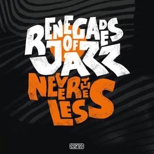 RENEGADES OF JAZZ Nevertheless- MLP/LP