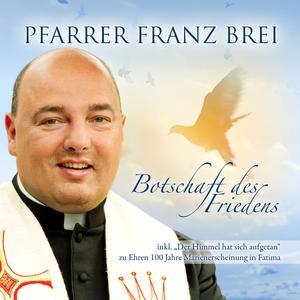 PFARRER BREI, FRANZ Botschaft des Friedens- CD