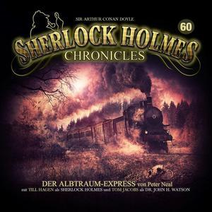 SHERLOCK HOLMES CHRONICLES Albtraum-Express - Folge 60- CD