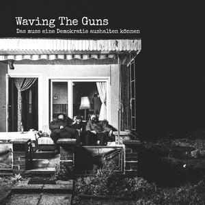WAVING THE GUNS Das Muss Eine Demokratie Aushalten Können- CD