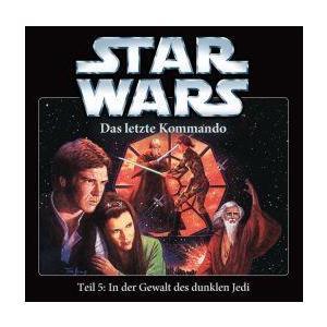 STAR WARS Das letzte Kommando: In der Gewalt des dunklen Jedi - Teil 5- CD