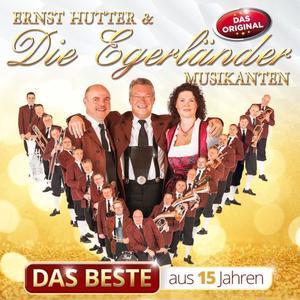 HUTTER, ERNST & DIE EGERLÄNDER MUSIKANTEN Das Beste aus 15 Jahren- CD