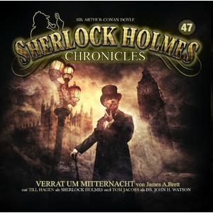 SHERLOCK HOLMES CHRONICLES Verrat um Mitternacht - Folge 47- CD