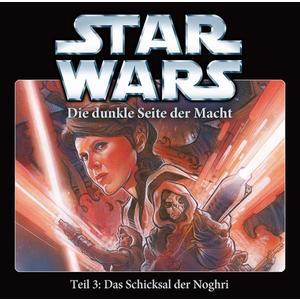 STAR WARS Die dunkle Seite der Macht: Das Schicksal der Noghri - Teil 3- CD
