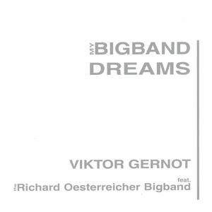 GERNOT, VIKTOR My Bigband Dreams- CD
