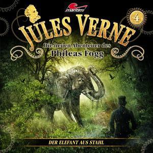 JULES VERNE - DIE NEUEN ABENTEUER DES PHILEAS FOGG Der Elefant aus Stahl - Folge 4- CD