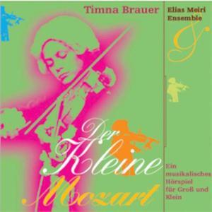 BRAUER, TIMNA & ELIAS MEIRI ENSEMBLE Der kleine Mozart- CD