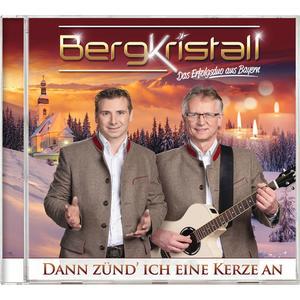 BERGKRISTALL Dann zünd ich eine Kerze an- CD