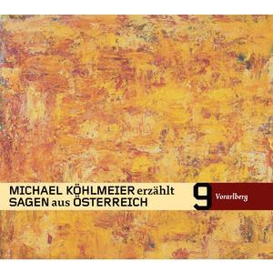 KÖHLMEIER, MICHAEL Sagen aus Österreich: Vorarlberg- CD
