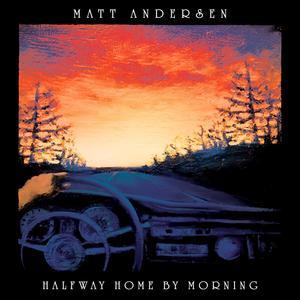 ANDERSEN, MATT Halfway Home By Morning- CD