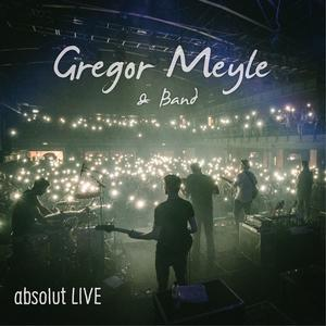 MEYLE, GREGOR & BAND Absolut LIVE- CD