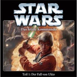 STAR WARS Das letzte Kommando: Der Fall von Ukio - Teil 1- CD