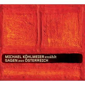 KÖHLMEIER, MICHAEL Sagen aus Österreich: Gesamtausgabe- DCD
