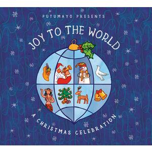 PUTUMAYO Joy To The World: A Christmas Celebration- CD