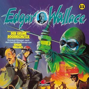 EDGAR WALLACE KLASSIKER EDITION Der grüne Bogenschütze - Folge 11- CD