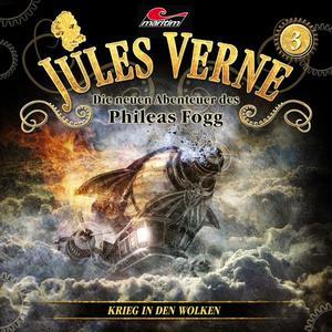 JULES VERNE - DIE NEUEN ABENTEUER DES PHILEAS FOGG Krieg in den Wolken - Folge 3- CD