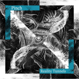 PINCH Reality Tunnels- MLP/LP