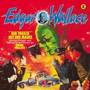 EDGAR WALLACE KLASSIKER EDITION Der Frosch mit der Maske - Folge 2- CD