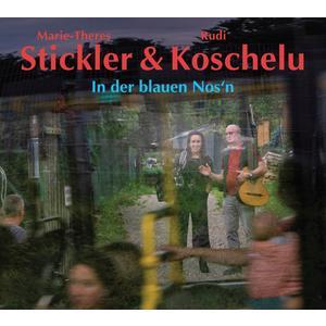 KOSCHELU, RUDI / STICKLER, MARIE-THERES In der blauen Nos'n- CD