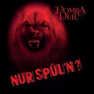 POMPADUR Nur spül'n- CD
