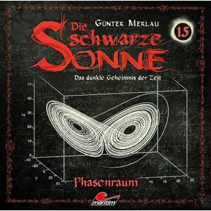 MERLAU, GÜNTER Die schwarze Sonne: Phasenraum - Folge 15- CD