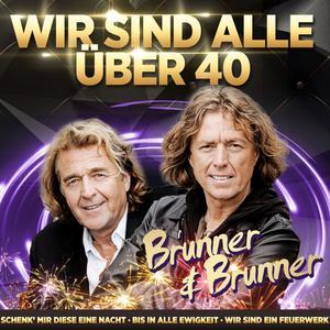 BRUNNER & BRUNNER Jahrtausendhits - Wir sind alle über 40- CD