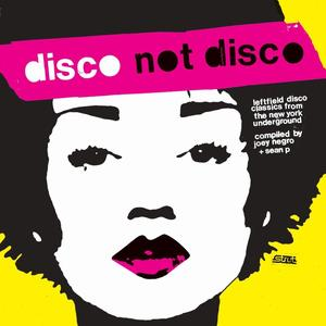 VARIOUS Disco Not Disco - compiled by Joey Negro and Sean P- CD